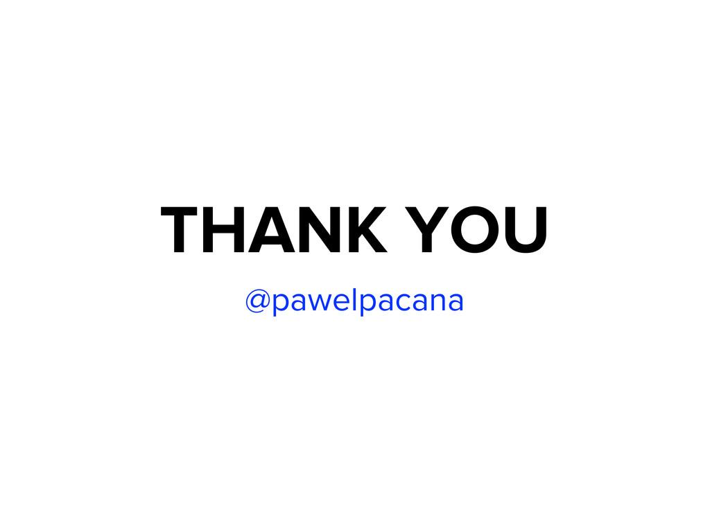 THANK YOU @pawelpacana
