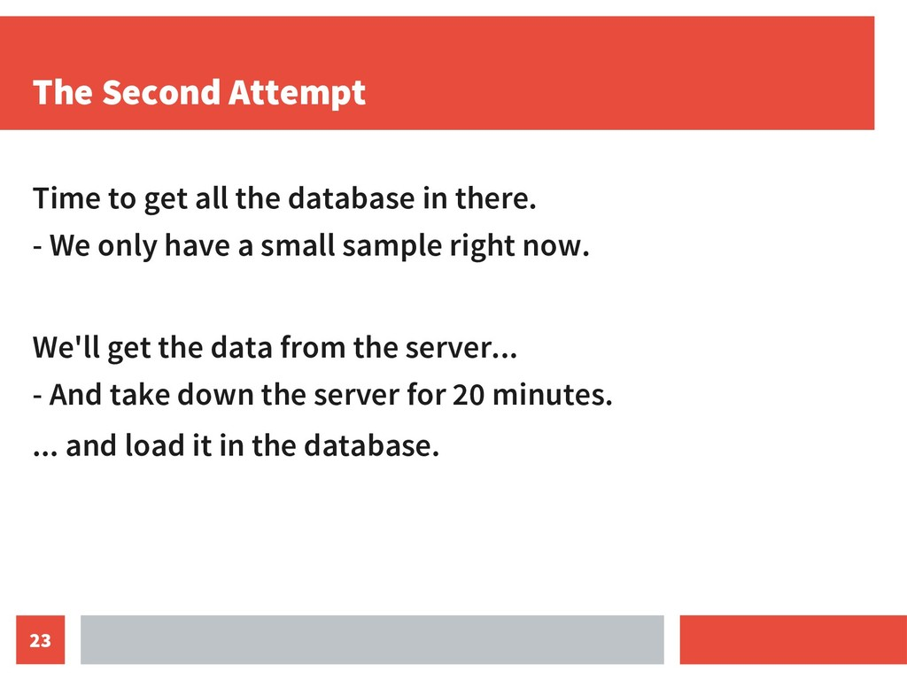 23 The Second Attempt Time to get all the datab...