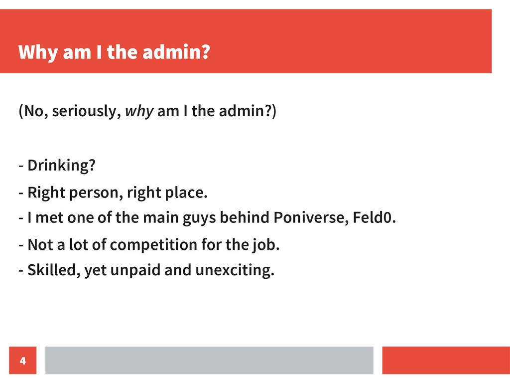 4 Why am I the admin? (No, seriously, why am I ...