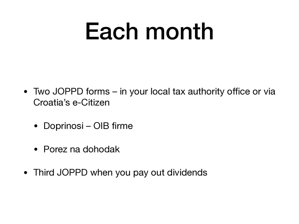 Each month • Two JOPPD forms – in your local ta...