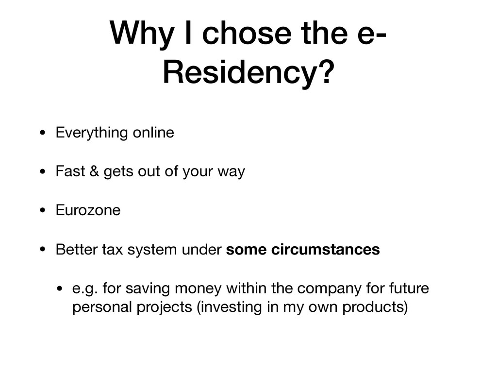 Why I chose the e- Residency? • Everything onli...