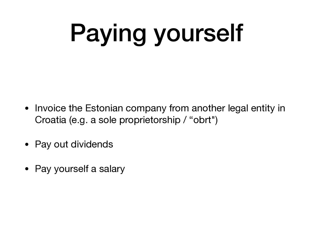 Paying yourself • Invoice the Estonian company ...