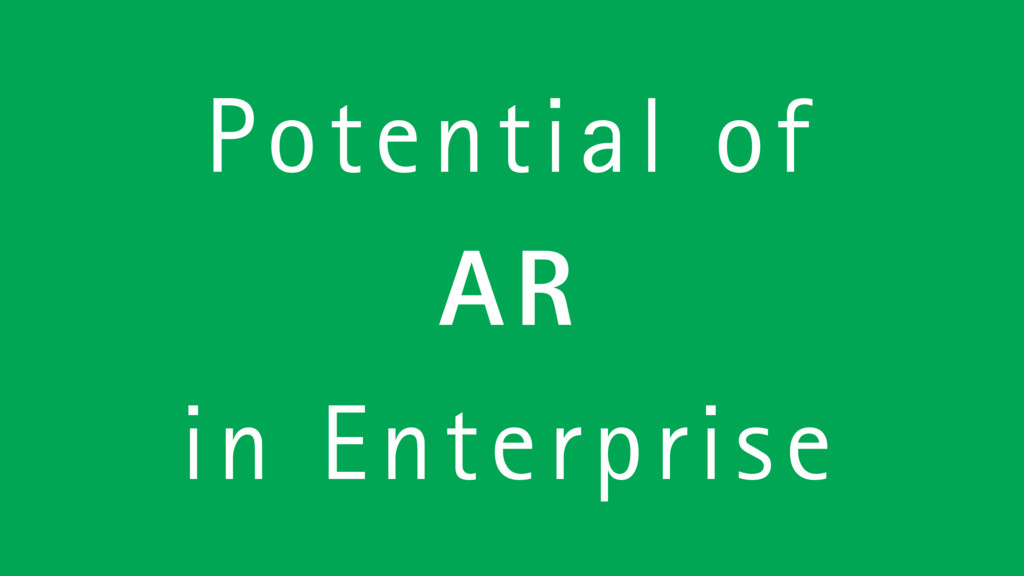 Potential of AR in Enterprise