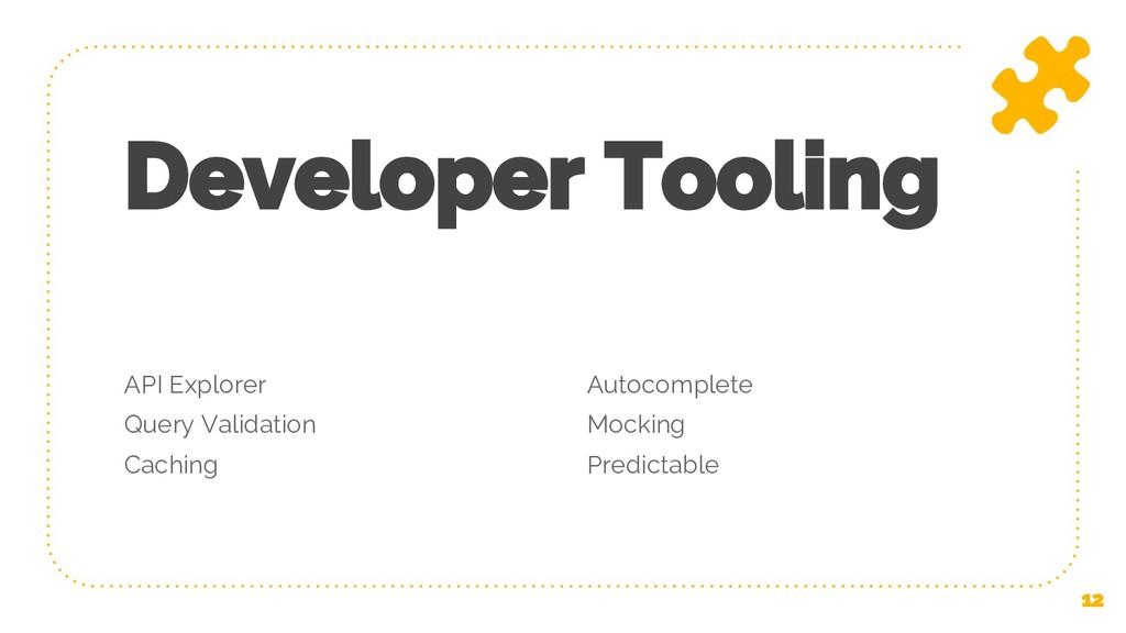 API Explorer Query Validation Caching Developer...