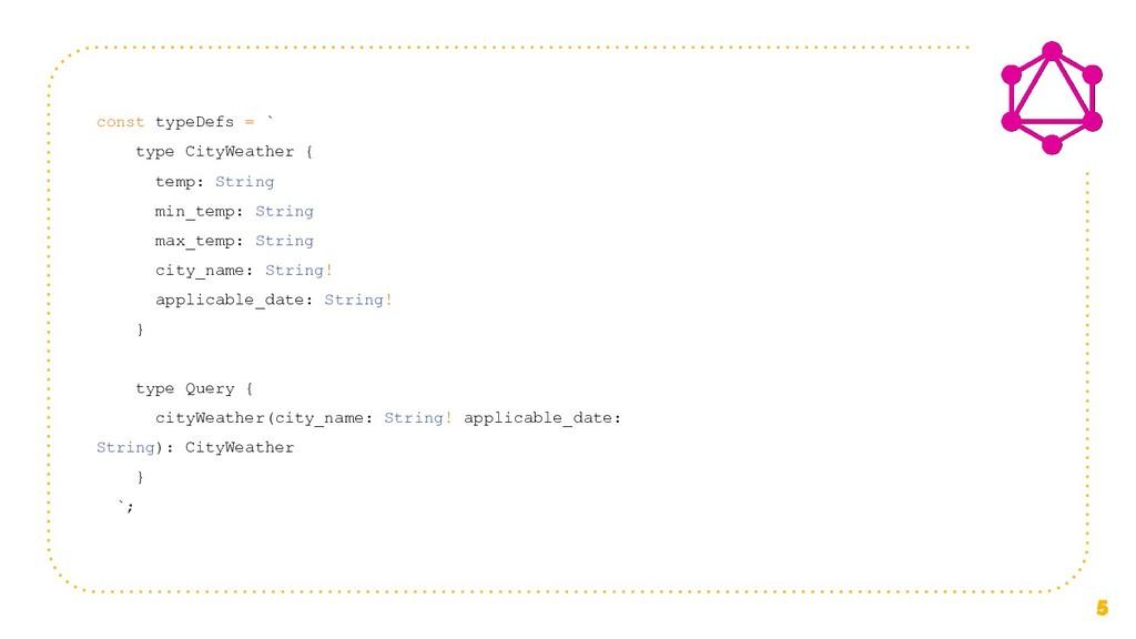 const typeDefs = ` type CityWeather { temp: Str...