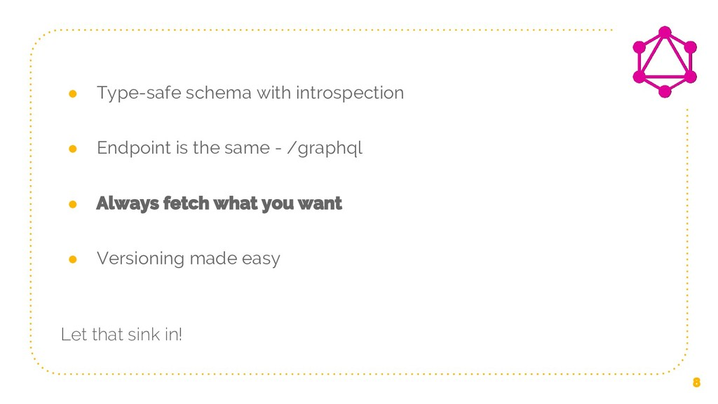 ● Type-safe schema with introspection ● Endpoin...