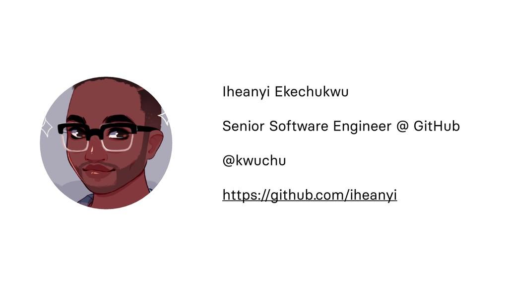 Iheanyi Ekechukwu Senior Software Engineer @ Gi...