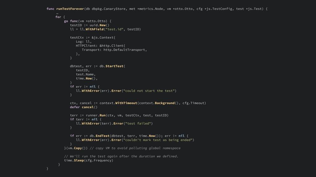 func runTestForever(db dbpkg.CanaryStore, met *...