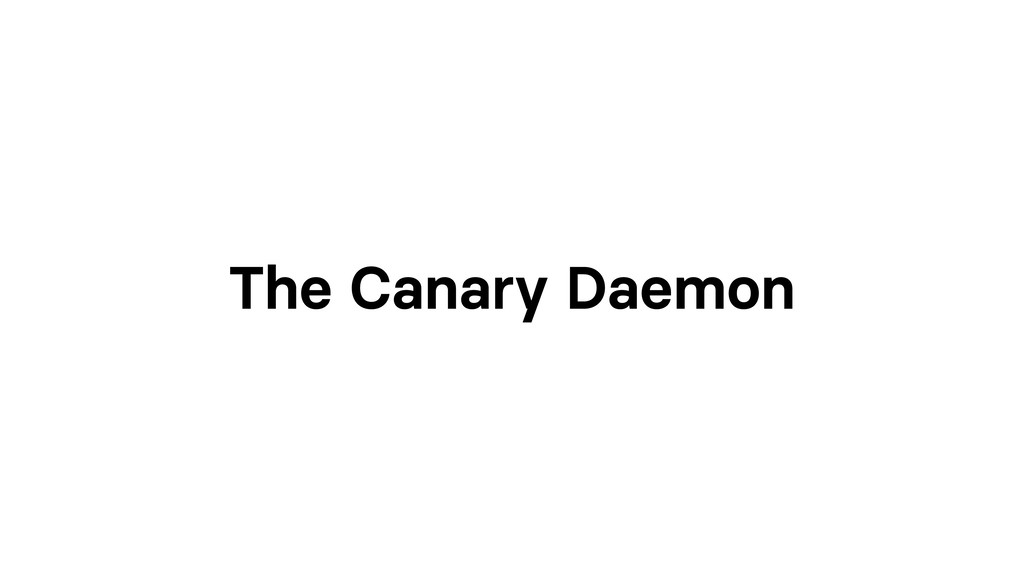The Canary Daemon