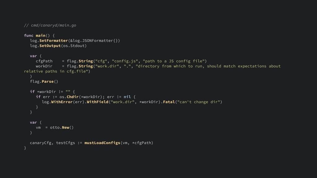 // cmd/canaryd/main.go func main() { log.SetFor...