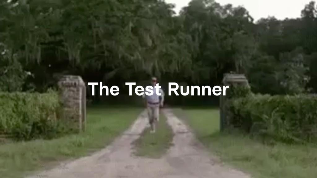 The Test Runner