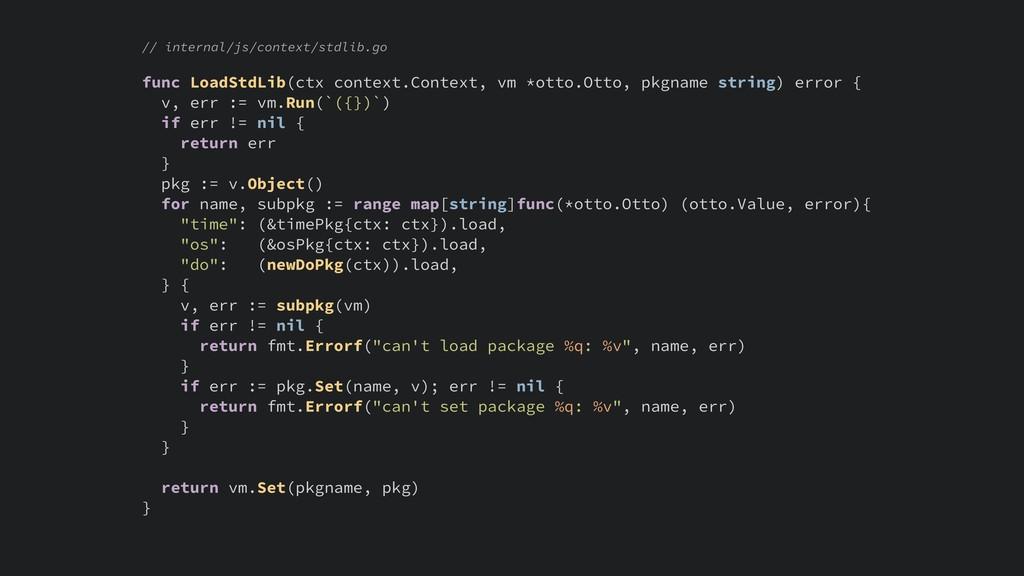 // internal/js/context/stdlib.go func LoadStdLi...