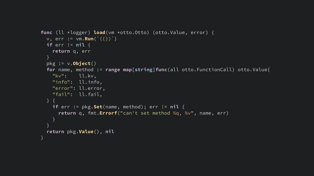 func (ll *logger) load(vm *otto.Otto) (otto.Val...