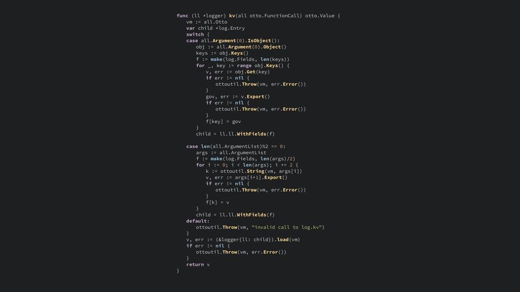 func (ll *logger) kv(all otto.FunctionCall) ott...