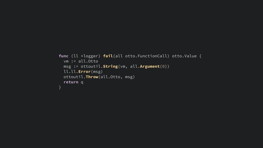 func (ll *logger) fail(all otto.FunctionCall) o...