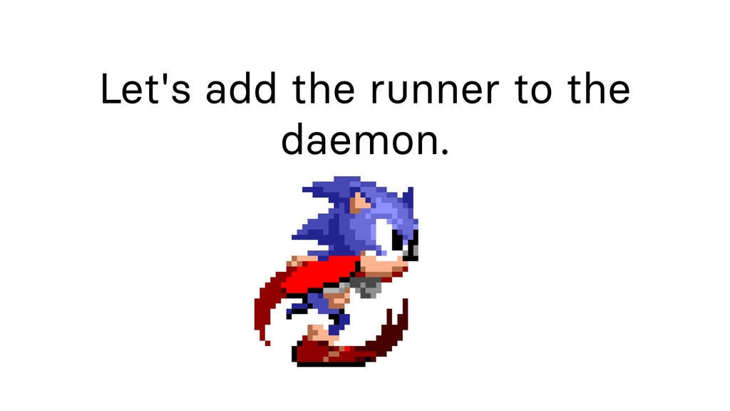 Let's add the runner to the daemon.