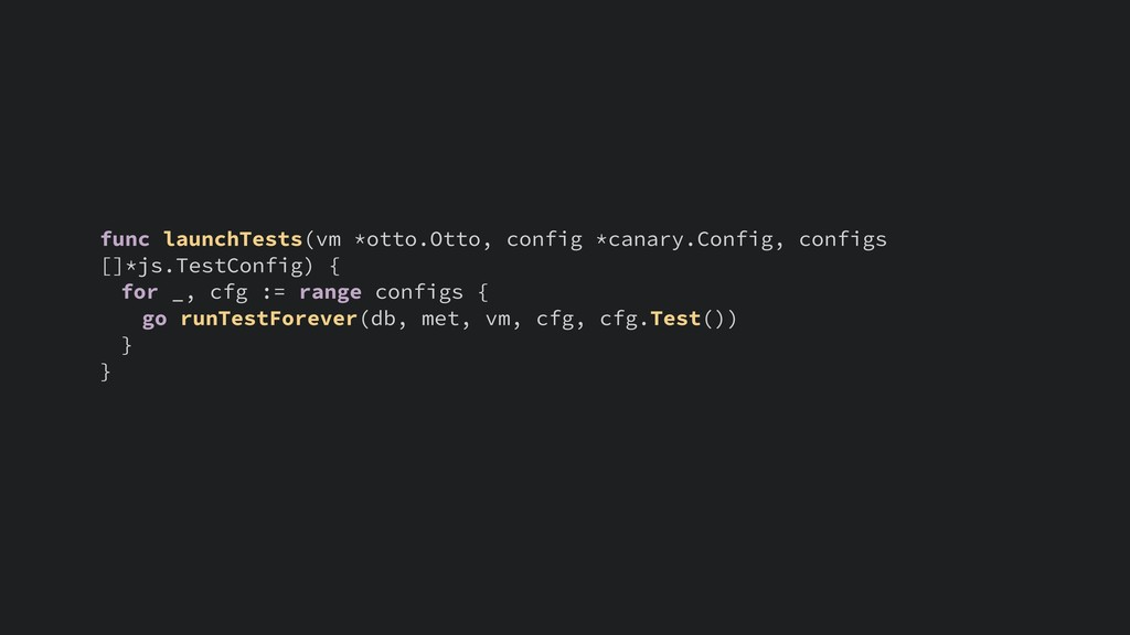 func launchTests(vm *otto.Otto, config *canary....