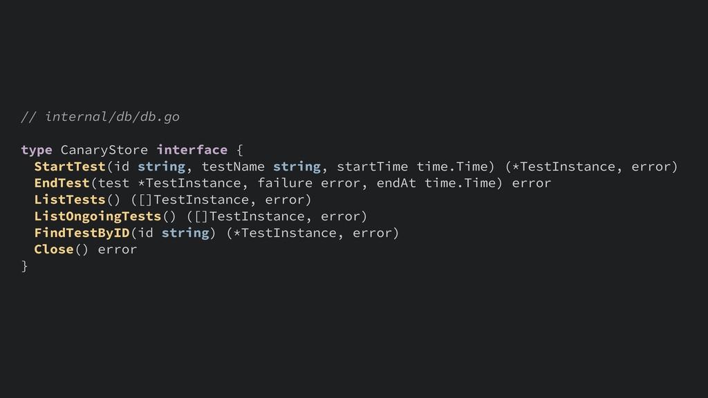 // internal/db/db.go type CanaryStore interface...