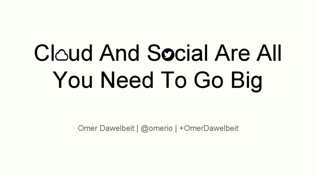 Cloud And Social Are All You Need To Go Big Ome...