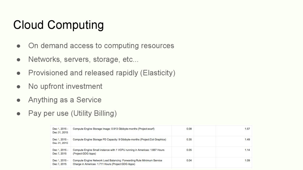 Cloud Computing ● On demand access to computing...