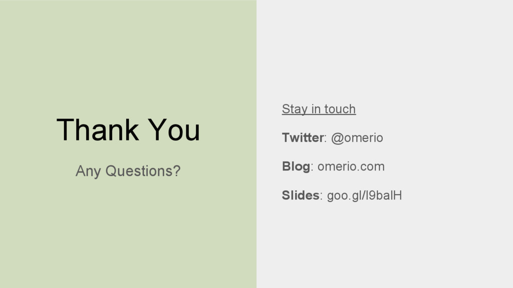 Thank You Stay in touch Twitter: @omerio Blog: ...