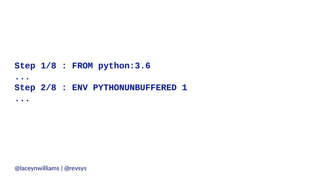 Step 1/8 : FROM python:3.6 ... Step 2/8 : ENV P...