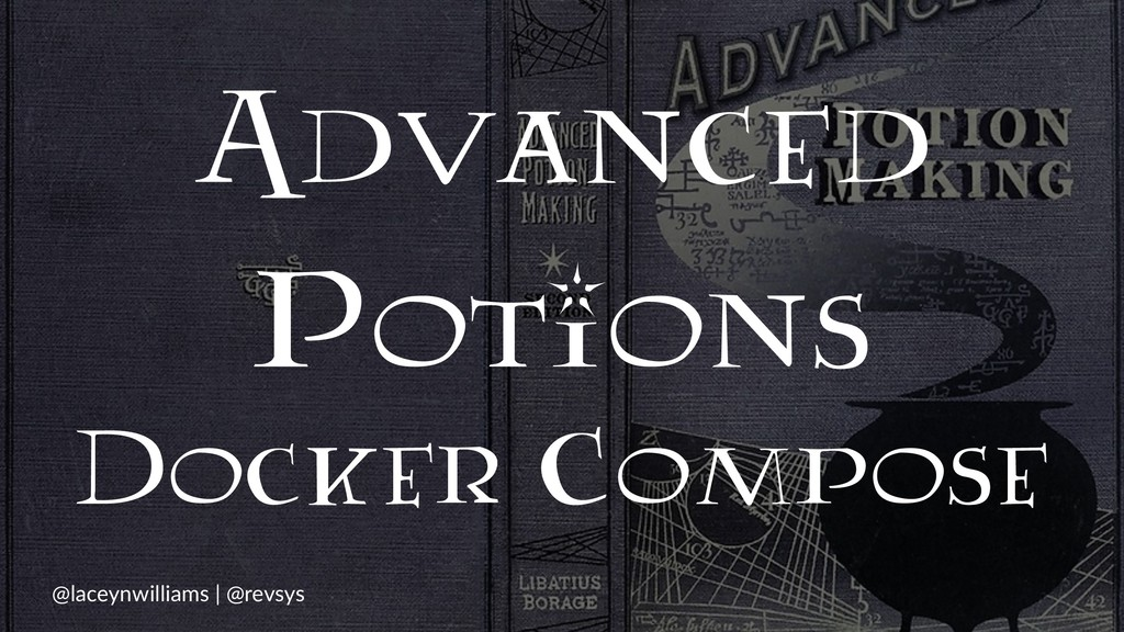 Advanced Potions Docker Compose @laceynwilliams...
