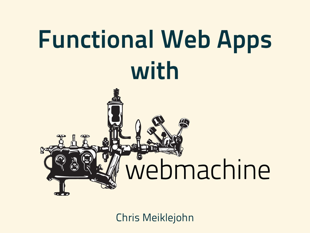 Functional Web Apps with Chris Meiklejohn