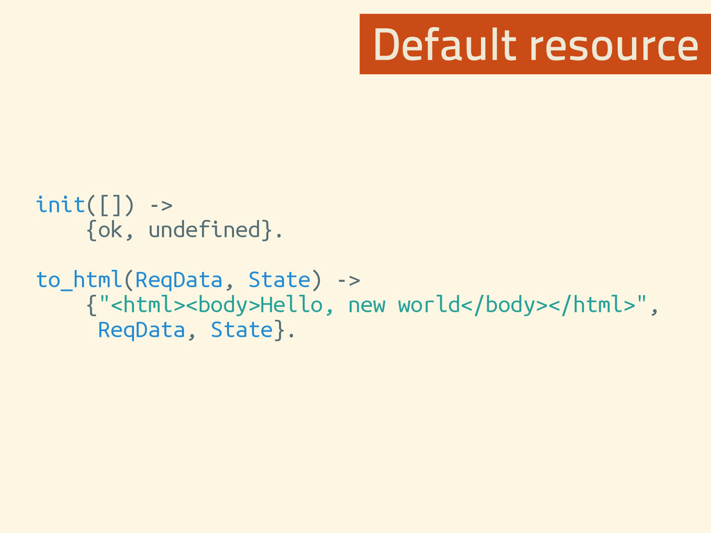 init([]) -> {ok, undefined}. to_html(ReqData, S...