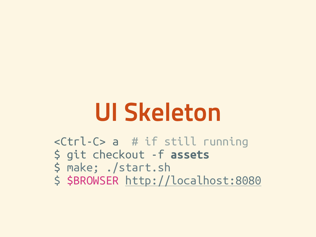 UI Skeleton <Ctrl-C> a # if still running $ git...