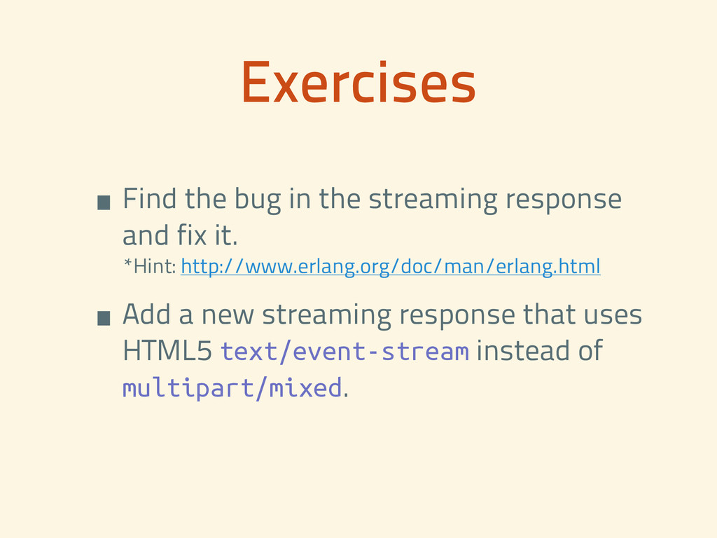 •Find the bug in the streaming response and fix...