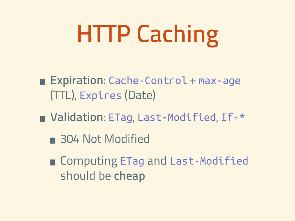 HTTP Caching •Expiration: Cache-Control + max-a...