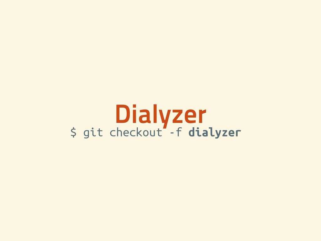 Dialyzer $ git checkout -f dialyzer
