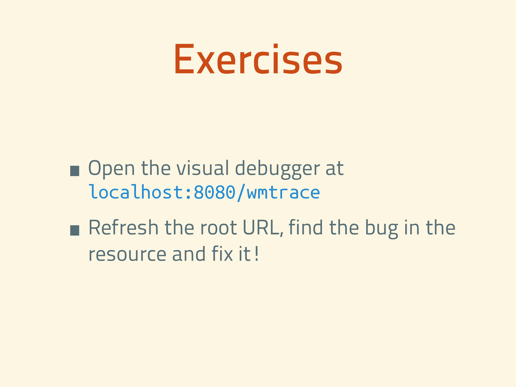 Exercises •Open the visual debugger at localho...