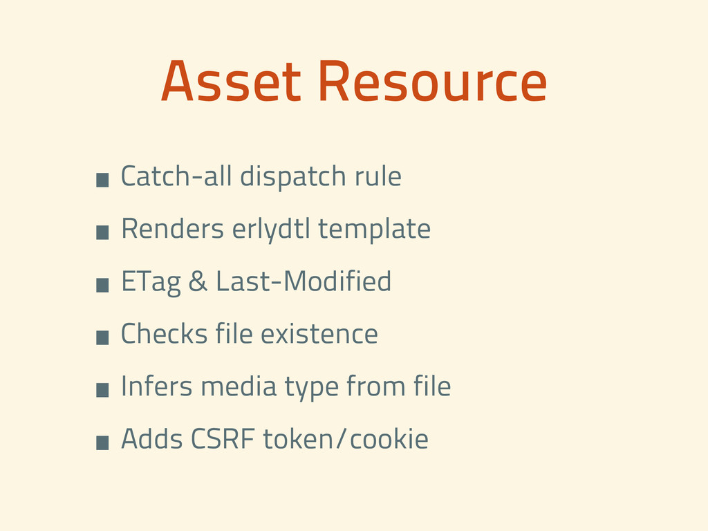 Asset Resource •Catch-all dispatch rule •Render...