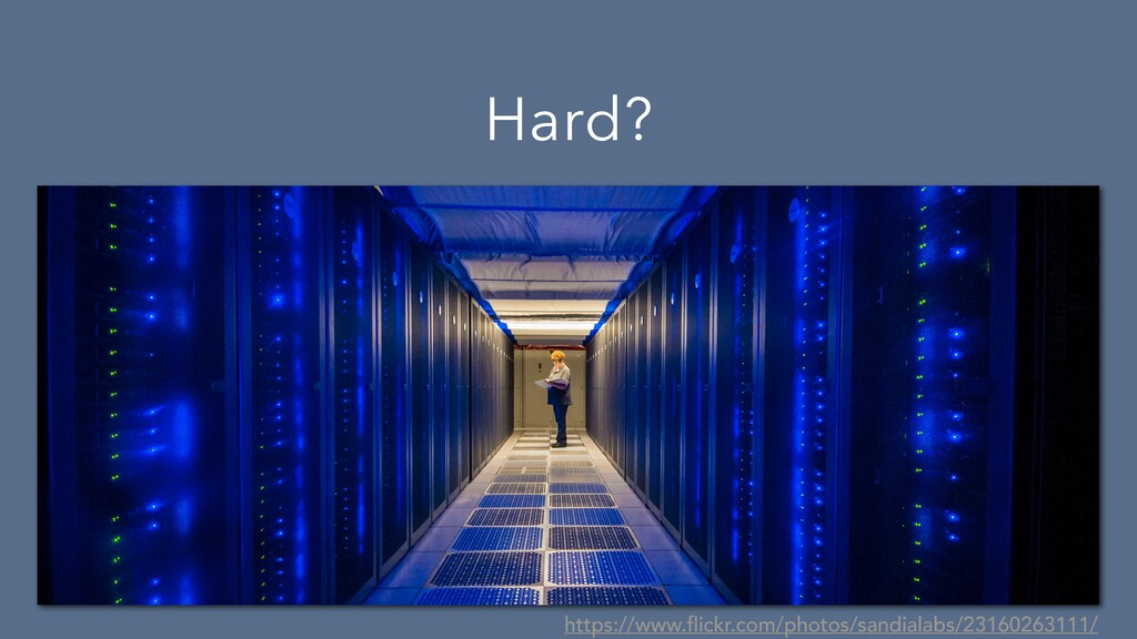 Hard? https://www.flickr.com/photos/sandialabs/...