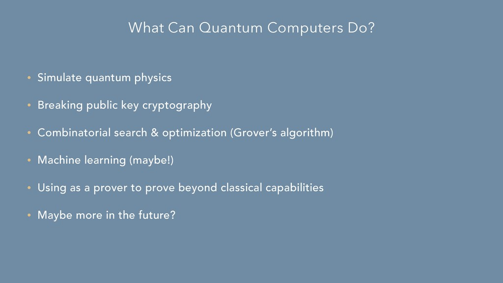 What Can Quantum Computers Do? • Simulate quant...