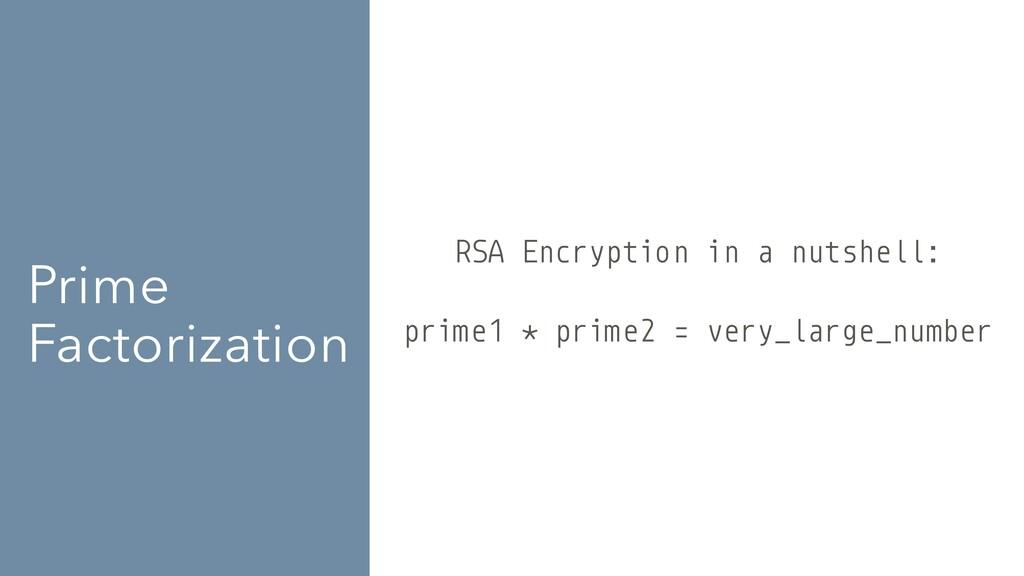 Prime Factorization RSA Encryption in a nutshel...