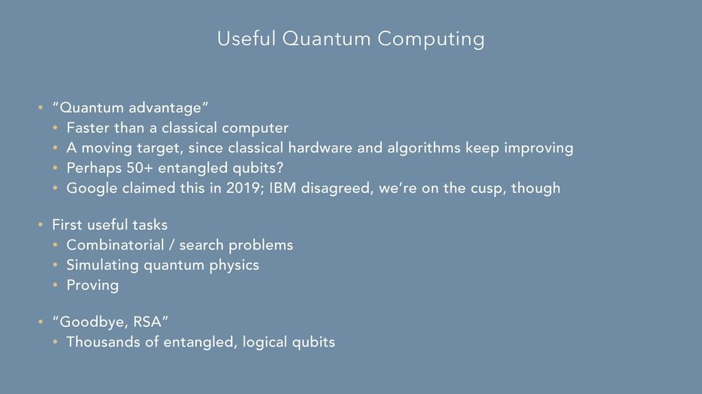 """Useful Quantum Computing • """"Quantum advantage"""" ..."""