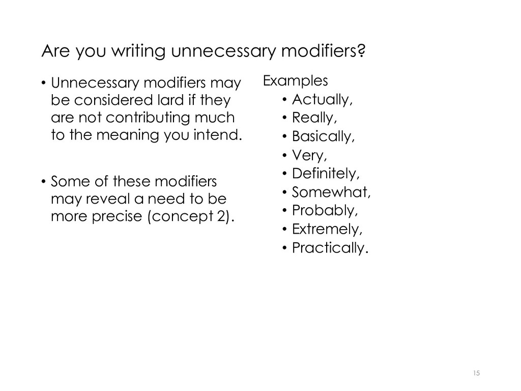 Are you writing unnecessary modifiers? • Unnece...
