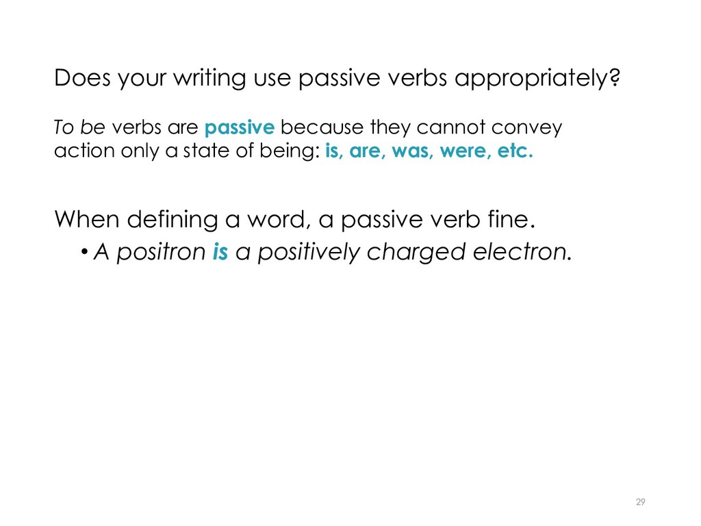 Does your writing use passive verbs appropriate...