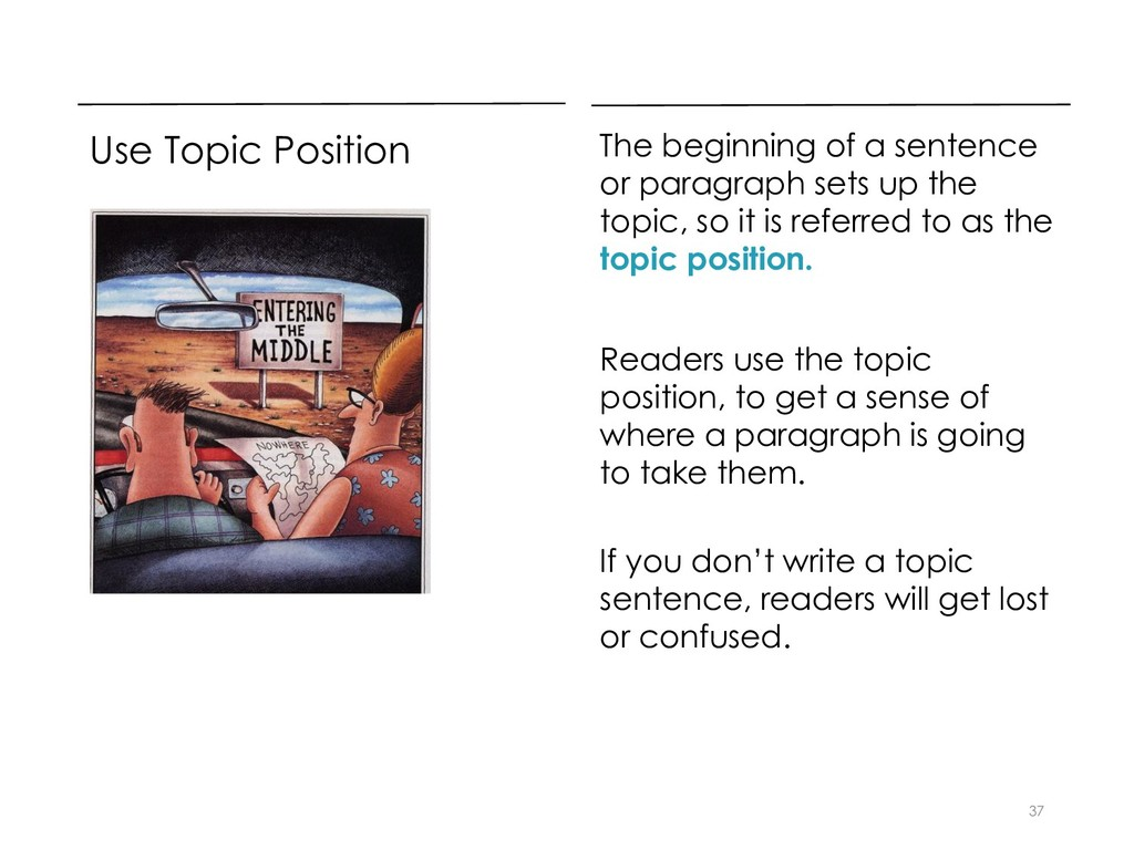Use Topic Position The beginning of a sentence ...