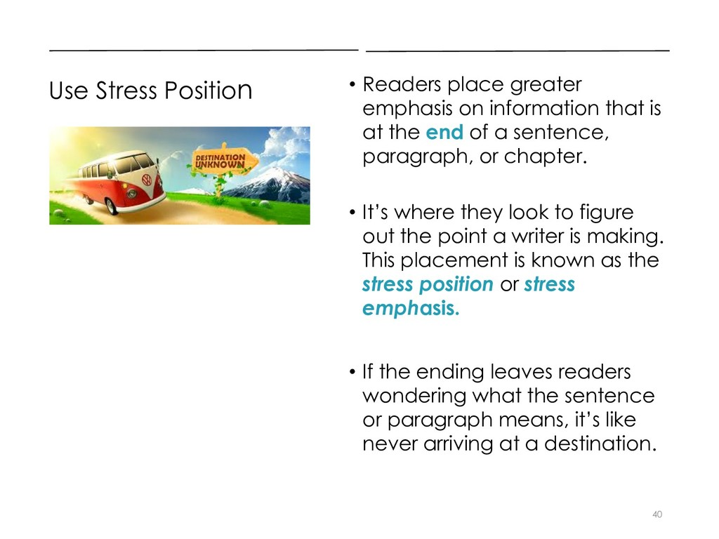 Use Stress Position • Readers place greater emp...