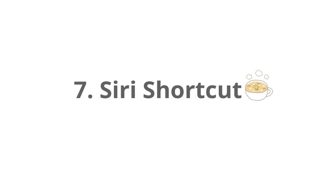 7. Siri Shortcut