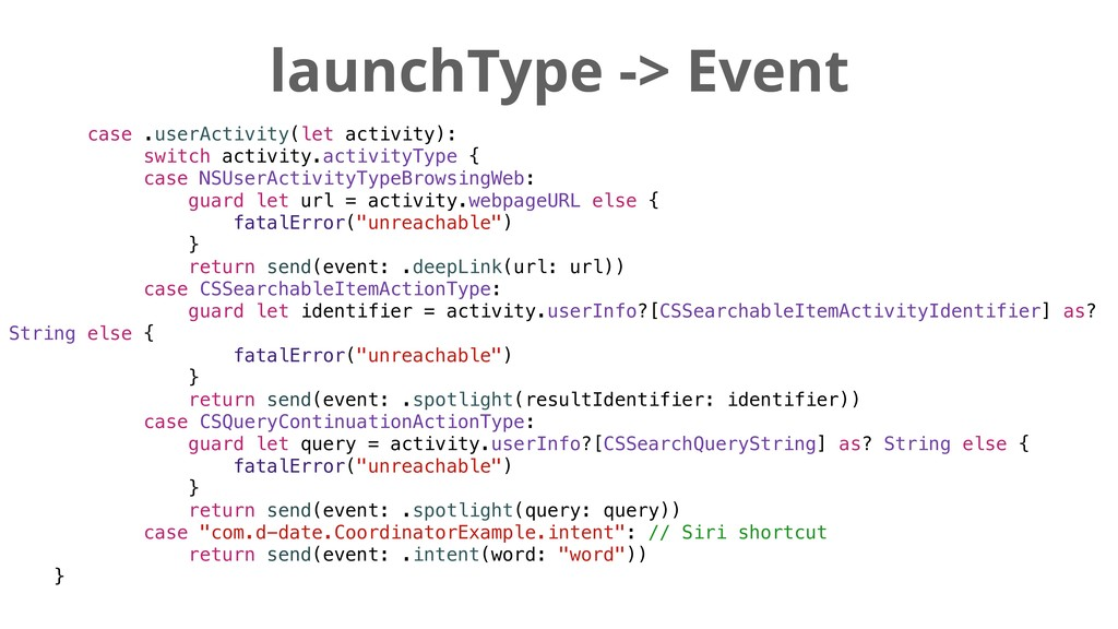 launchType -> Event case .userActivity(let acti...