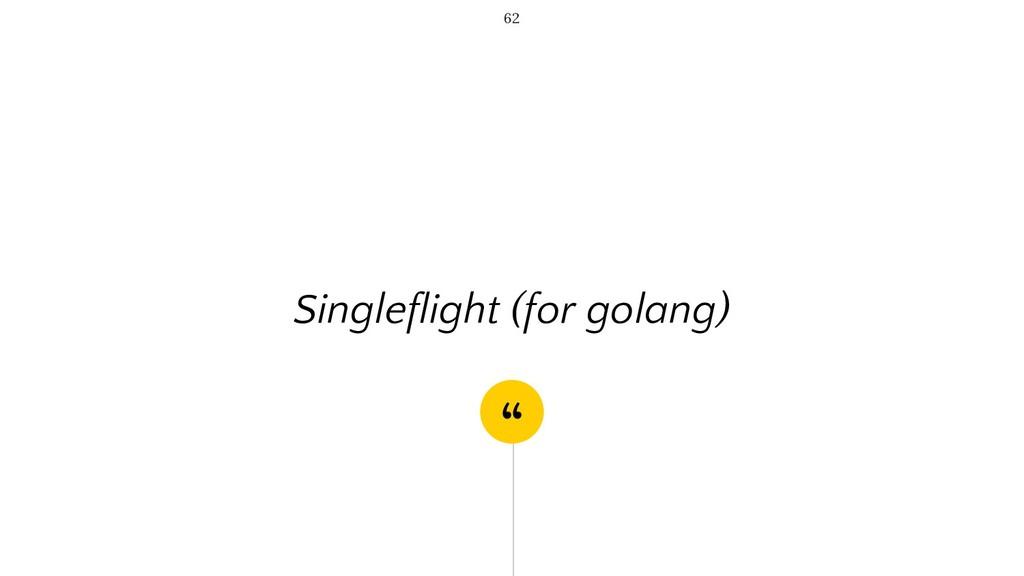 """"""" Singleflight (for golang) 62"""