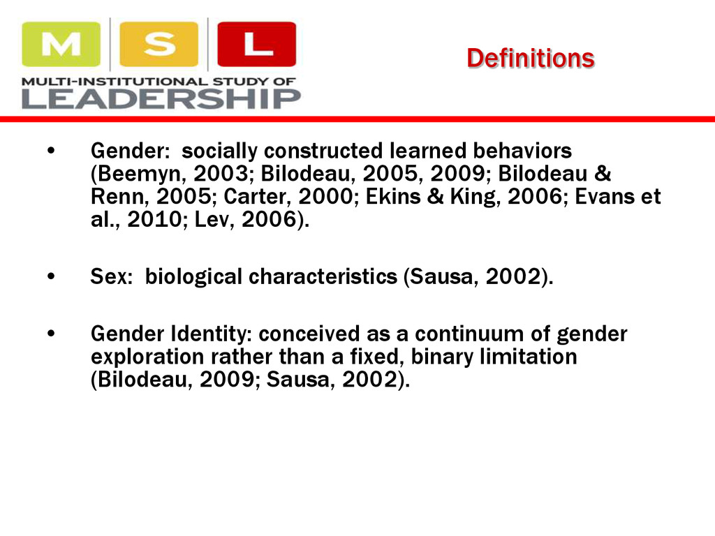 Definitions • Gender: socially constructed lear...