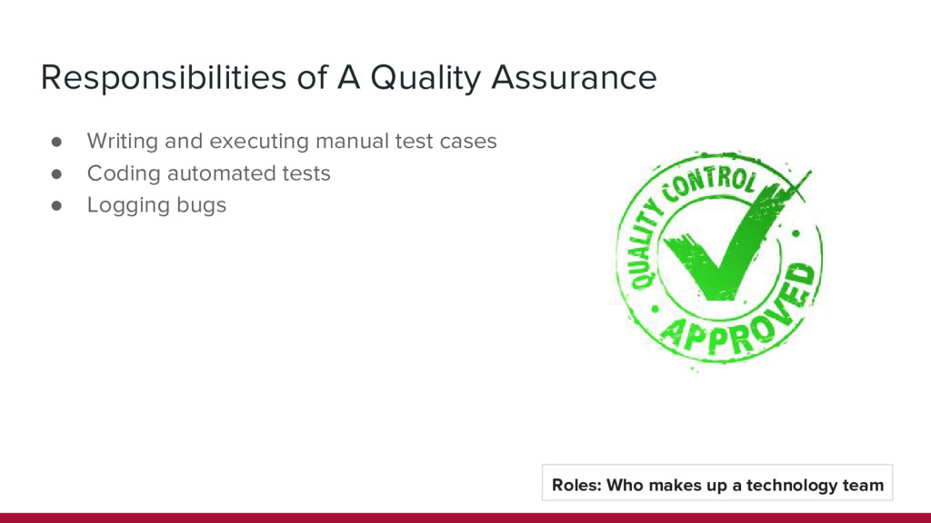 Responsibilities of A Quality Assurance ● Writi...