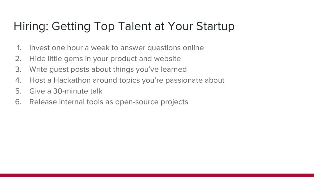 Hiring: Getting Top Talent at Your Startup 1. I...