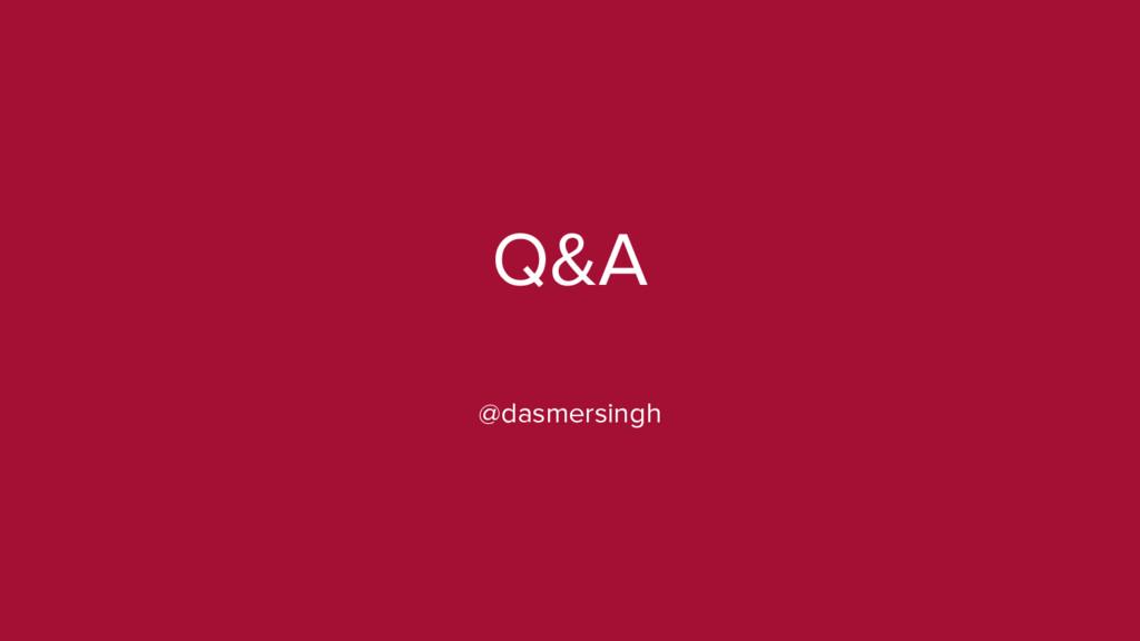 Q&A @dasmersingh